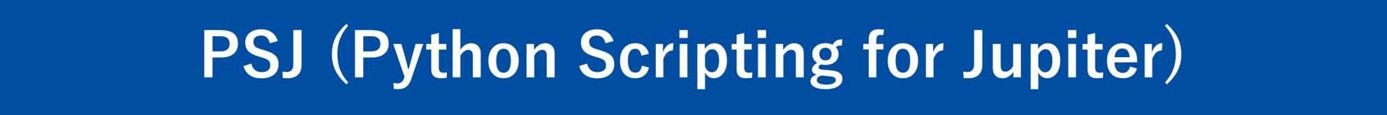 PSJ (Python Scripting for Jupiter)
